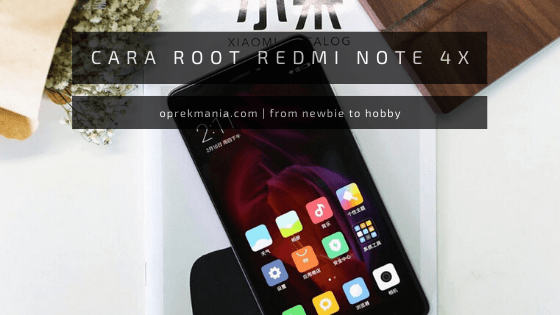 cara root redmi note 4x mido