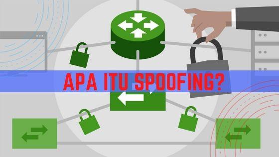 Mengenal Apa Itu Spoofing dan Jenisnya