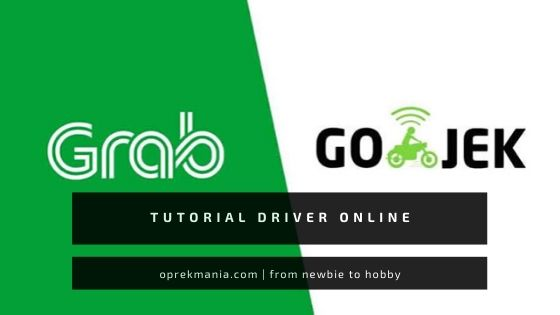 Tips dan Tutorial Driver Online Grab Gojek