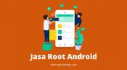 Jasa Root Android Depok