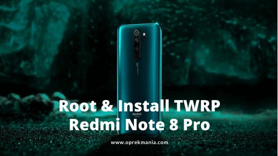 Root dan Install TWRP Xiaomi Redmi Note 8 Pro