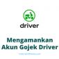 mengamankan Akun Driver Gojek