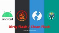 Dirty Flash dan Clean Flash